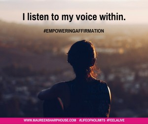 Affirmation- I listen to my voice within.
